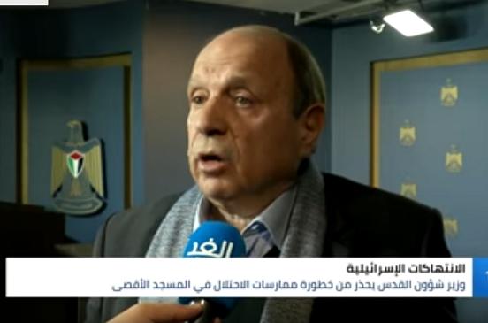 بالفيديو.. وزير شؤون القدس: ما يحدث في المسجد الأقصى يعتبر تقسيم مكاني